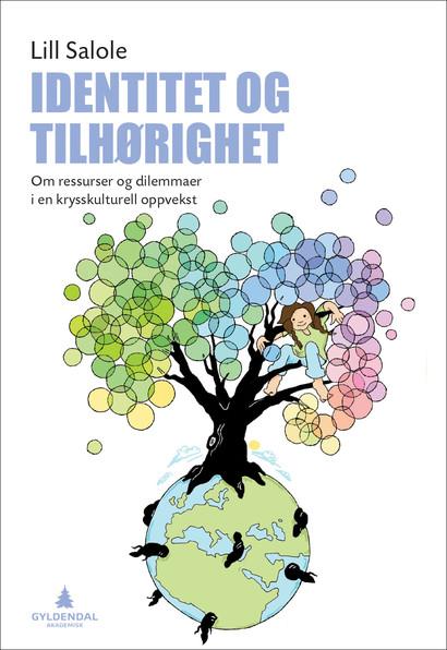 Omslaget til boka Identitet og tilhørighet. Et tre i mange garger som er plassert oppå jordkloden.